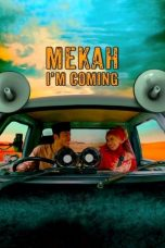 Nonton Movie Mekah, I'm Coming (2020) Subtitle Indonesia