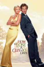 Nonton Movie How to Lose a Guy in 10 Days (2003) Subtitle Indonesia