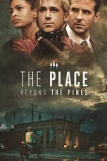 Nonton Movie The Place Beyond the Pines (2012) Subtitle Indonesia