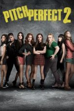 Nonton Movie Pitch Perfect 2 (2015) Subtitle Indonesia