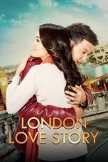 Nonton Movie London Love Story (2016) Subtitle Indonesia