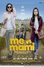 Nonton Movie Me Vs Mami (2016) Subtitle Indonesia