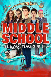Nonton Middle School: The Worst Years of My Life (2016) Sub Indo Terbaru