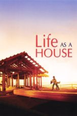 Nonton Movie Life as a House (2001) Subtitle Indonesia