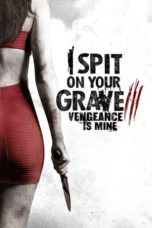Nonton Movie I Spit on Your Grave III: Vengeance is Mine (2015) Subtitle Indonesia