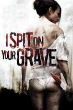 Nonton Movie I Spit on Your Grave (2010) Subtitle Indonesia