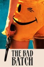 Nonton Movie The Bad Batch (2016) Subtitle Indonesia