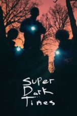 Nonton Movie Super Dark Times (2017) Subtitle Indonesia