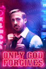 Nonton Movie Only God Forgives (2013) Subtitle Indonesia