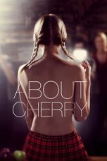 Nonton Movie About Cherry (2012) Subtitle Indonesia