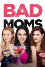 Nonton Movie Bad Moms (2016) Subtitle Indonesia