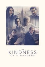 Nonton Movie The Kindness of Strangers (2019) Subtitle Indonesia