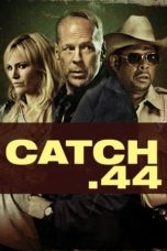 Nonton Movie Catch.44 (2011) Subtitle Indonesia