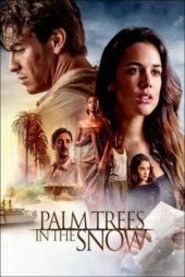 Nonton Palm Trees in the Snow (2015) Sub Indo Terbaru