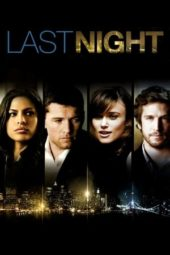 Nonton Movie Last Night (2010) Subtitle Indonesia