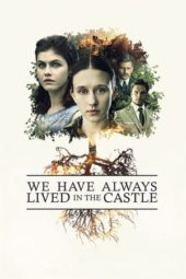 Nonton We Have Always Lived in the Castle (2018) Sub Indo Terbaru
