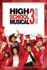Nonton High School Musical 3: Senior Year (2008) Sub Indo Terbaru