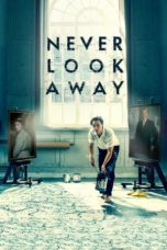 Nonton Movie Never Look Away (2018) Subtitle Indonesia