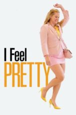 Nonton Movie I Feel Pretty (2018) Subtitle Indonesia