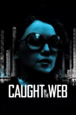 Nonton Movie Caught in the Web (2012) Subtitle Indonesia
