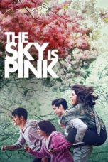 Nonton Movie The Sky Is Pink (2019) Subtitle Indonesia