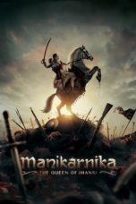Nonton Movie Manikarnika: The Queen of Jhansi (2019) Subtitle Indonesia