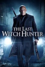 Nonton Movie The Last Witch Hunter (2015) Subtitle Indonesia
