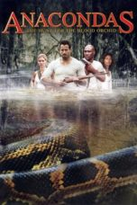Nonton Movie Anacondas: The Hunt for the Blood Orchid (2004) Subtitle Indonesia