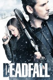 Nonton Movie Deadfall (2012) Subtitle Indonesia