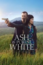 Nonton Movie Ash Is Purest White (2018) Subtitle Indonesia