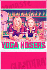 Nonton Movie Yoga Hosers (2016) Subtitle Indonesia