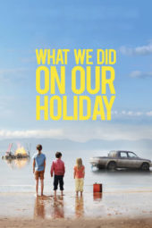 Nonton What We Did on Our Holiday (2014) Sub Indo Terbaru