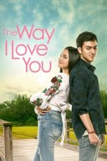 Nonton Movie The Way I Love You (2019) Subtitle Indonesia