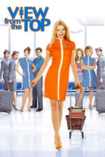 Nonton Movie View from the Top (2003) Subtitle Indonesia