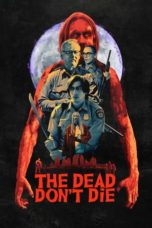 Nonton Movie The Dead Don't Die (2019) Subtitle Indonesia