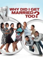 Nonton Movie Why Did I Get Married Too? (2010) Subtitle Indonesia