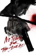 Nonton Movie No Tears for the Dead (2014) Subtitle Indonesia