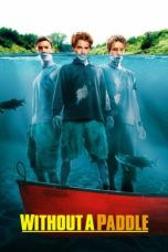 Nonton Movie Without a Paddle (2004) Subtitle Indonesia