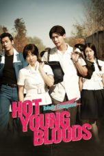Nonton Movie Hot Young Bloods (2014) Subtitle Indonesia