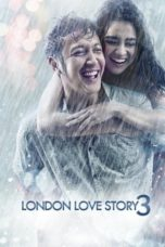 Nonton Movie London Love Story 3 (2018) Subtitle Indonesia