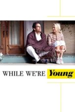 Nonton Movie While We're Young (2014) Subtitle Indonesia