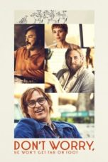 Nonton Movie Don't Worry, He Won't Get Far on Foot (2018) Subtitle Indonesia