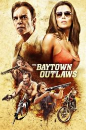 Nonton Movie The Baytown Outlaws (2012) Subtitle Indonesia