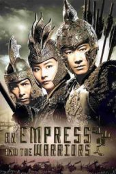 Nonton An Empress and the Warriors (2008) Sub Indo Terbaru