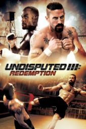 Nonton Movie Undisputed III: Redemption (2010) Subtitle Indonesia