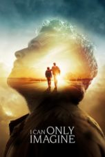 Nonton Movie I Can Only Imagine (2018) Subtitle Indonesia