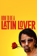 Nonton Movie How to Be a Latin Lover (2017) Subtitle Indonesia