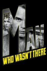 Nonton Movie The Man Who Wasn't There (2001) Subtitle Indonesia