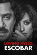 Nonton Movie Loving Pablo (2017) Subtitle Indonesia