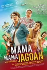 Nonton Movie Mama Mama Jagoan (2018) Subtitle Indonesia
